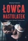 Łowca nastolatek Podolski Mikołaj