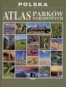 Atlas parków narodowych  Karolczuk - Kędzierska Monika