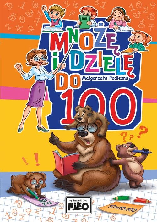 Mnożę i dzielę do 100 Podleśna Małgorzata