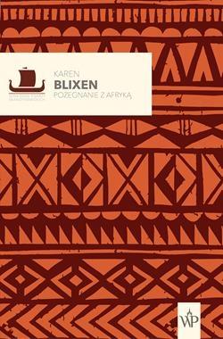 Pożegnanie z Afryką Blixen Karen