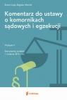 Komentarz do ustawy o komornikach sądowych i egzekucji