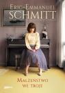 Małżeństwo we troje Schmitt Eric-Emmanuel