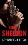 Gdy nadejdzie jutro  Sheldon Sidney