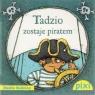 Tadzio zostaje piratem