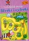 Przedszkolak poznaje literki i cyferki 6-7 lat