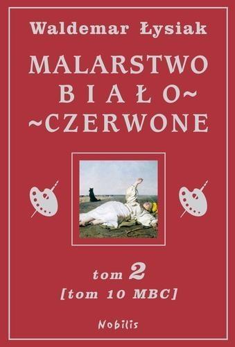 Malarstwo biało-czerwone Tom 2 (Uszkodzona okładka) Łysiak Waldemar