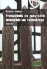 Przewodnik po zabytkach województwa lubuskiego Tom 3 (Uszkodzona okładka) Garbacz Krzysztof