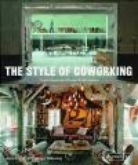 The Style of Coworking Kathryn Tollervey, Alice Davies