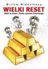 Wielki reset Walki ze złotem i koniec systemu finansowego Middelkoop Willem