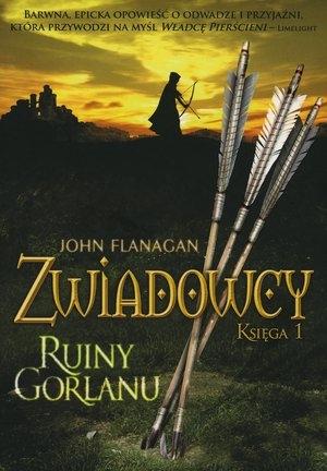 Ruiny Gorlanu. Cykl Zwiadowcy. Księga 1 John Flanagan