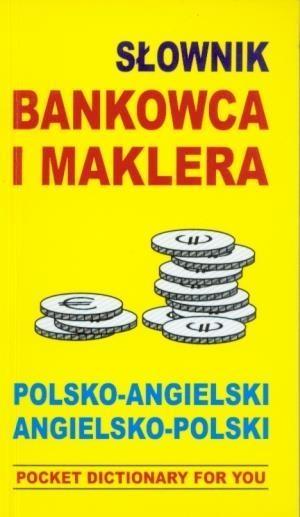Słownik bankowca i maklera polsko angielski angielsko polski Gordon Jacek