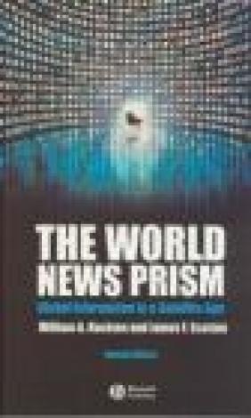 World News Prism William A. Hachten, James F. Scotton, W Hachten