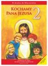 Kochamy Pana Jezusa. Podręcznik do klasy 2 szkoły podstawowej