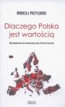 Dlaczego Polska jest wartością Wprowadzenie do hermeneutycznej filozofii Przyłębski Andrzej
