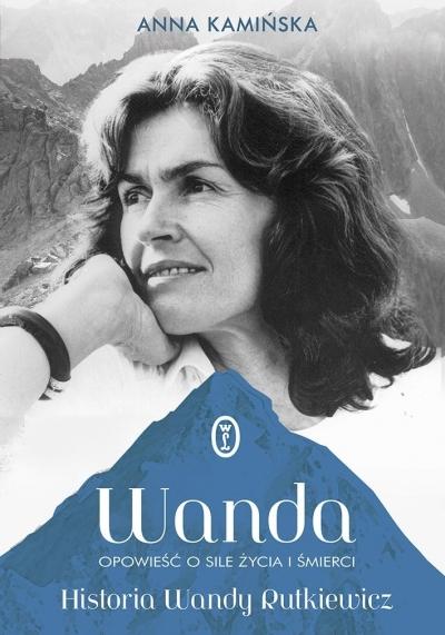 Wanda. Opowieść o sile życia i śmierci Anna Kamińska