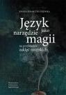 Język jako narzędzie magii Na przykładzie zaklęć rosyjskich Rybarczyk-Dyjewska Joanna