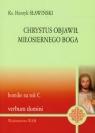 Chrystus objawił miłosiernego Boga homilie na rok C Sławiński Henryk