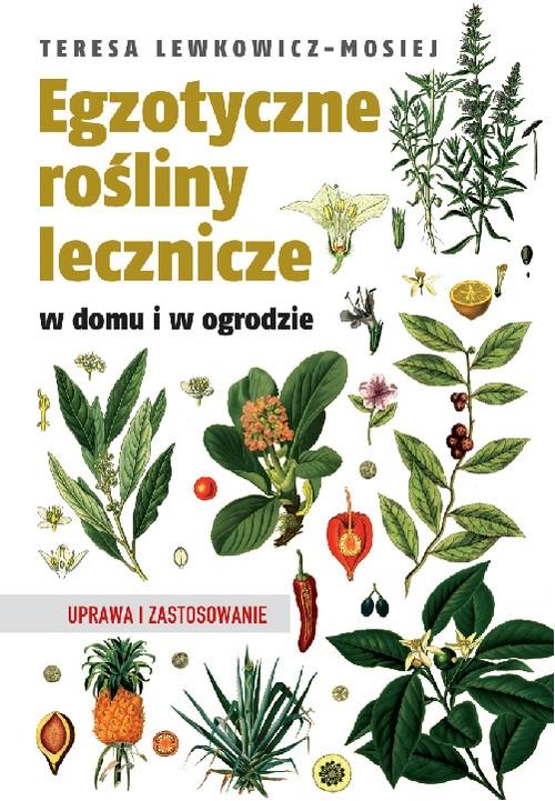 Egzotyczne rośliny lecznicze Lewkowicz-Mosiej Teresa