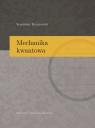 Mechanika kwantowa Kryszewski Stanisław