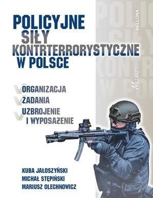 Policyjne siły kontrterrorystyczne w Polsce praca zbiorowa