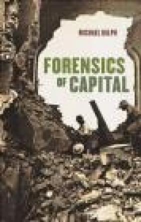 Forensics of Capital Michael Ralph
