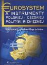 Eurosystem a instrumenty polskiej i czeskiej polityki pieniężnej Przybylska-Kapuścińska Wiesława