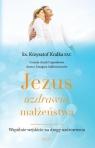 Jezus uzdrawia małżeństwa