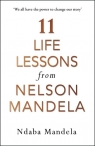 11 Life Lessons from Nelson Mandela Mandela Ndaba