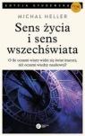 Sens życia i sens wszechświataStudia z teologii współczesnej Heller Michał