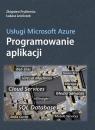 Usługi Microsoft Azure Programowanie aplikacji  Fryźlewicz Zbigniew, Leśniczek Łukasz