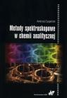 Metody spektroskopowe w chemii analitycznej Cygański Andrzej