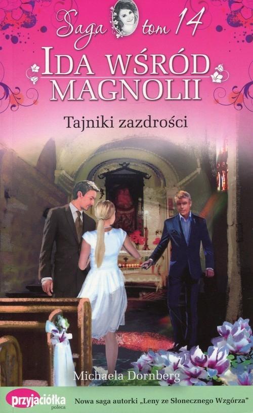 Ida wśród magnolii Tom 14 Tajniki zazdrości Dornberg Michaela