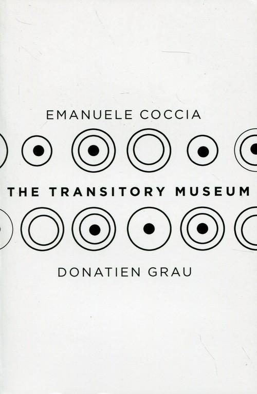 The Transitory Museum Coccia Emanuele, Grau Donatien