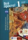Wsio prosto! 1 Materiały ćwiczeniowe do nauki języka rosyjskiego