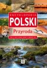 Encyklopedia Polski Przyroda Baturo Iwona, Bąk Jolanta, Bronowski Jacek