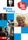 Znam swój kraj Wielcy Polacy