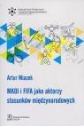 MKOL i FIFA jako aktorzy stosunków międzynarodowych Miazek Artur