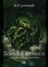 Zgroza w Dunwich i inne przerażające opowieści Lovecraft Howard Phillips