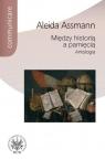 Między historią a pamięcią Antologia