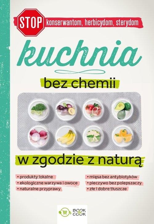 Kuchnia bez chemii W zgodzie z naturą Mazur Patrycja, Tomczewska Joanna