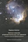Ochrona środowiska przestrzeni kosmicznej i ciał niebieskich Studium Kuźniar Dagmara