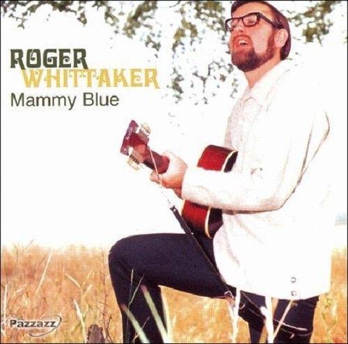 Mammy Blue Roger Whittaker