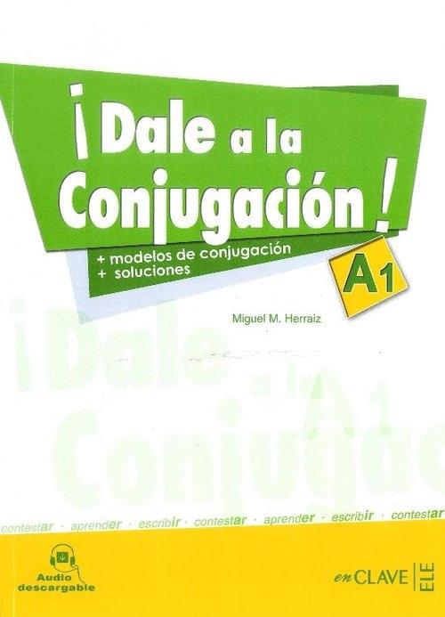 Dale a la Conjugacion A1 Książka z kluczem Herraiz Miguel M.