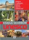 Księga skarbów Unesco (Uszkodzona okładka)Miejsca i zabytki, które