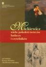 Mickiewicz wielu pokoleń twórców badaczy i cztelników