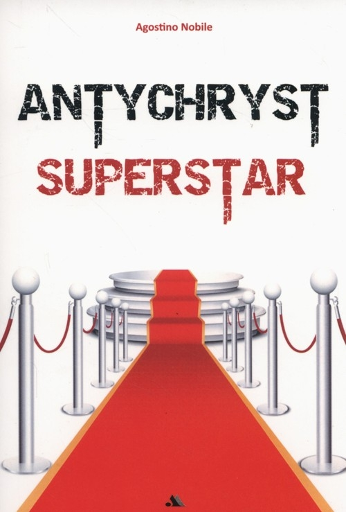 Antychryst superstar Nobile Agostino