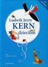 Ludwik Jerzy Kern dzieciom  (Audiobook) Kern Ludwik Jerzy
