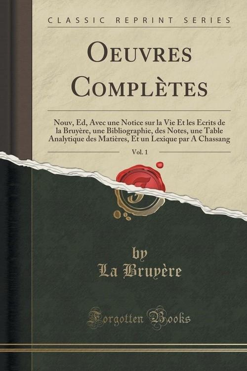 Oeuvres Compl?tes, Vol. 1 Bruy?re La