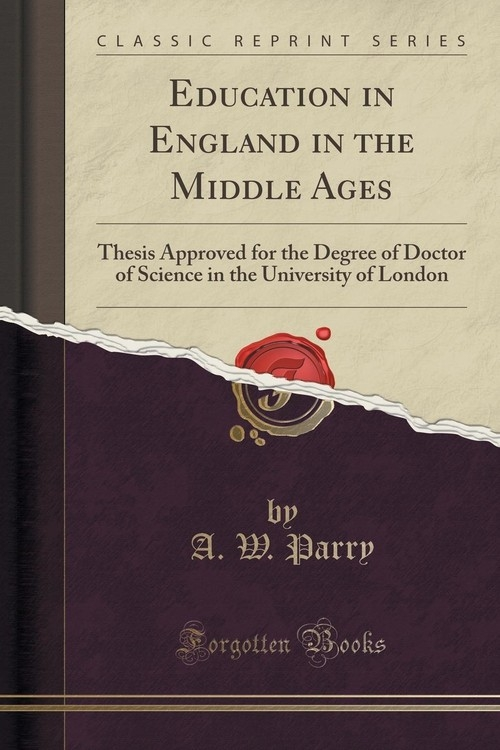 Education in England in the Middle Ages Parry A. W.