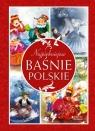 Najpiękniejsze baśnie polskie Skwark Dorota
